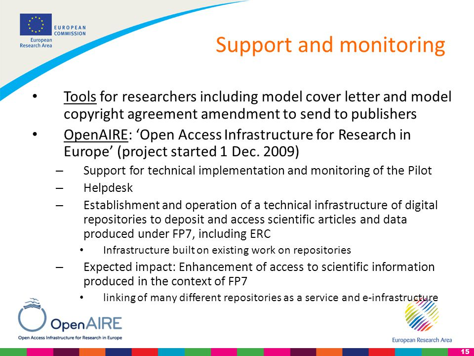 15 Support and monitoring Tools for researchers including model cover letter and model copyright agreement amendment to send to publishers OpenAIRE: 'Open Access Infrastructure for Research in Europe' (project started 1 Dec.