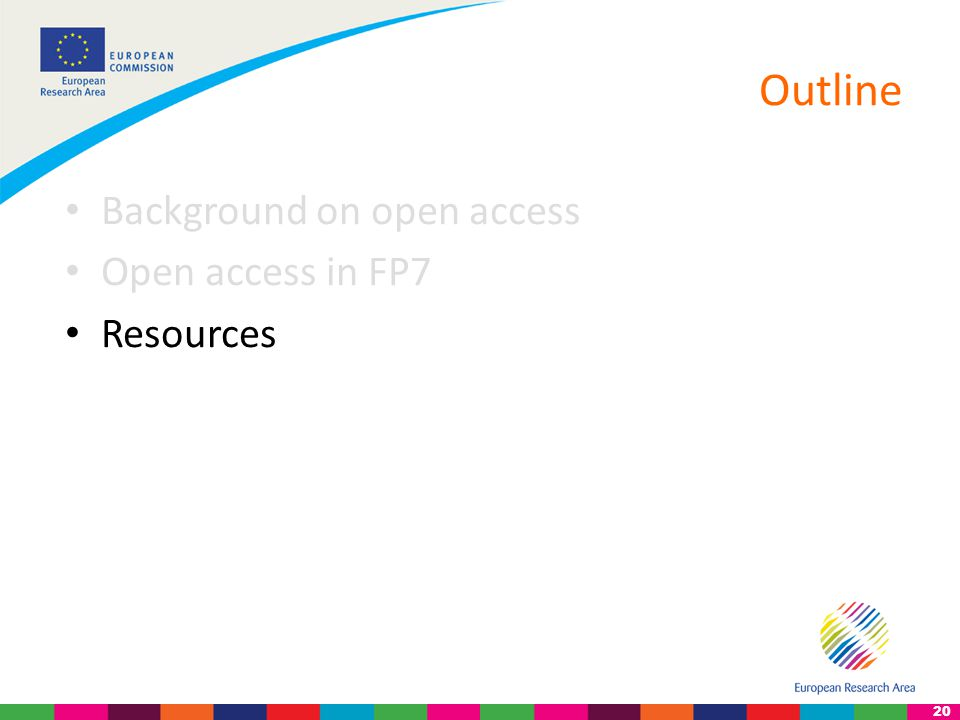 20 Outline Background on open access Open access in FP7 Resources