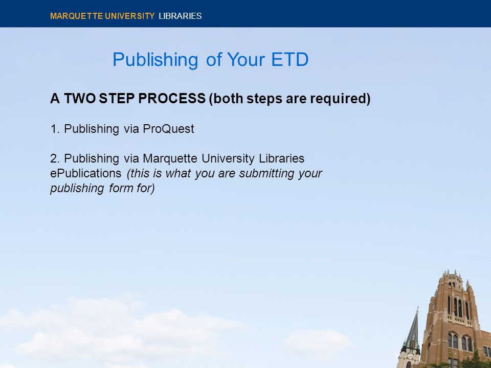 Publishing of Your ETD A TWO STEP PROCESS (both steps are required) 1.