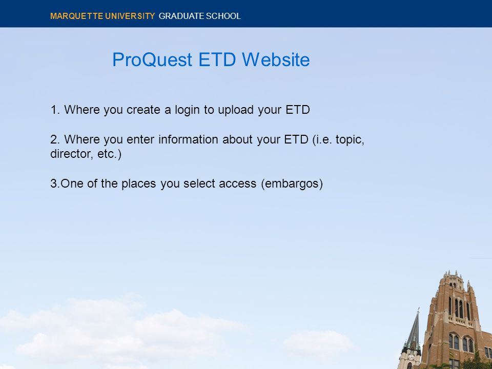 ProQuest ETD Website 1. Where you create a login to upload your ETD 2.