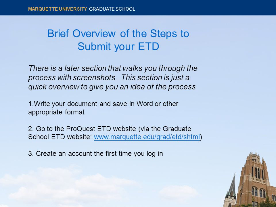Brief Overview of the Steps to Submit your ETD There is a later section that walks you through the process with screenshots.