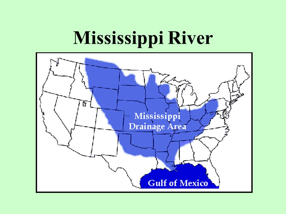 Mississippi River …is a river that flows from Minnesota down to the Gulf of Mexico.