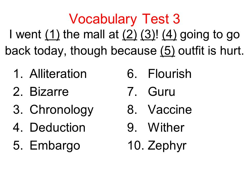 Vocabulary Test 3 I went (1) the mall at (2) (3).