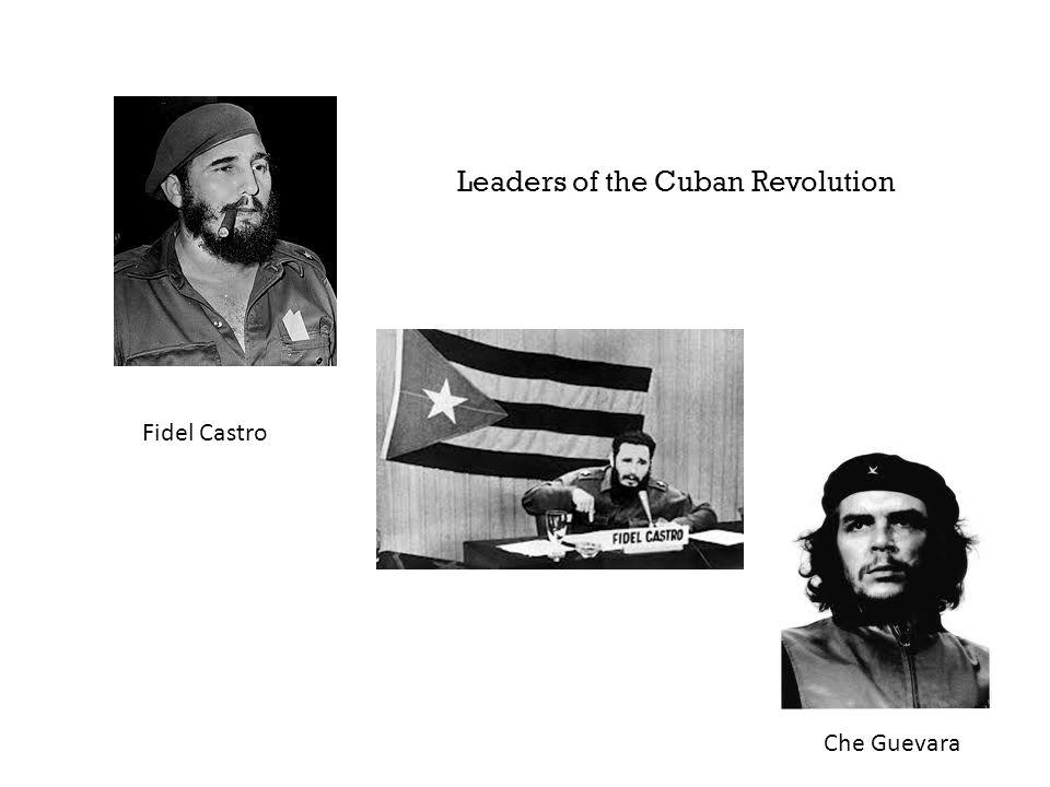Fidel Castro Che Guevara Leaders of the Cuban Revolution