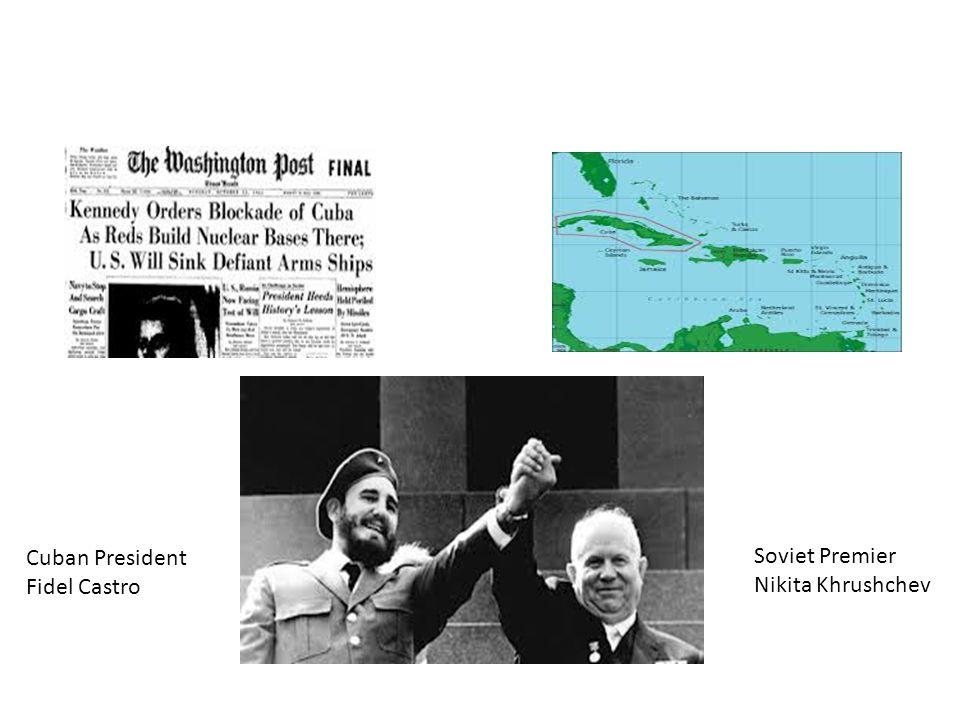 Soviet Premier Nikita Khrushchev Cuban President Fidel Castro