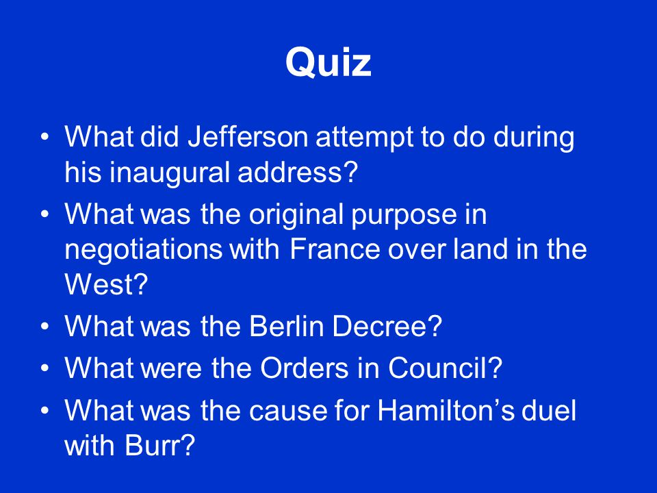 Quiz What did Jefferson attempt to do during his inaugural address.