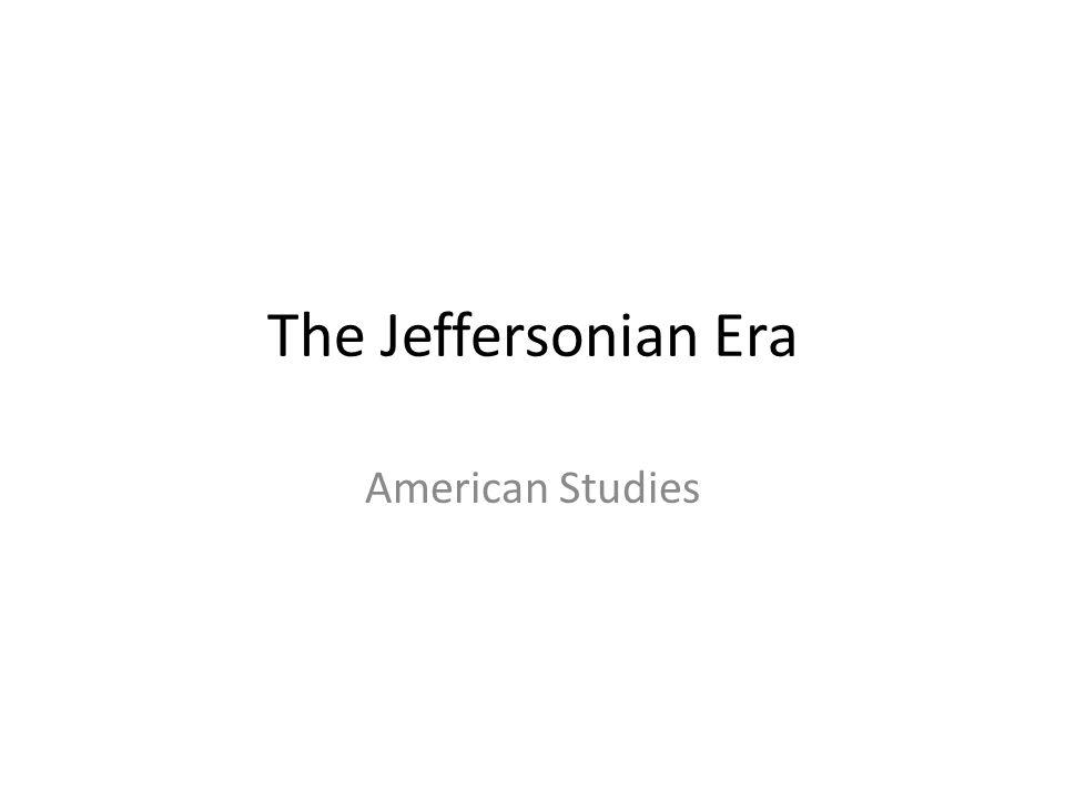 The Jeffersonian Era American Studies