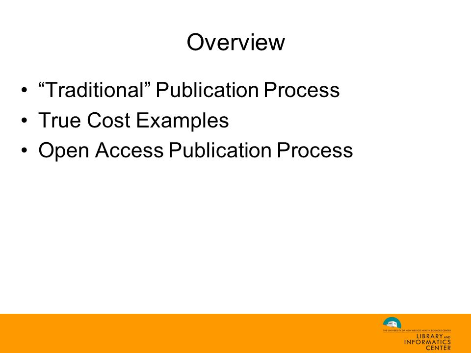 Traditional Research & Publishing Process Journal GrantPaper Write Get Funded Peer Review Publish Write Give Away Copyright Sell Target Audience $ $ $ $ $
