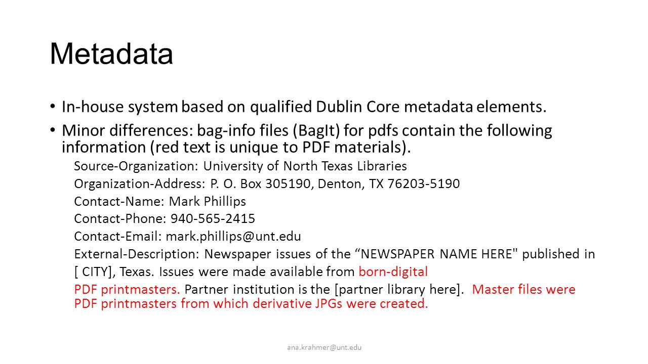 Metadata In-house system based on qualified Dublin Core metadata elements.