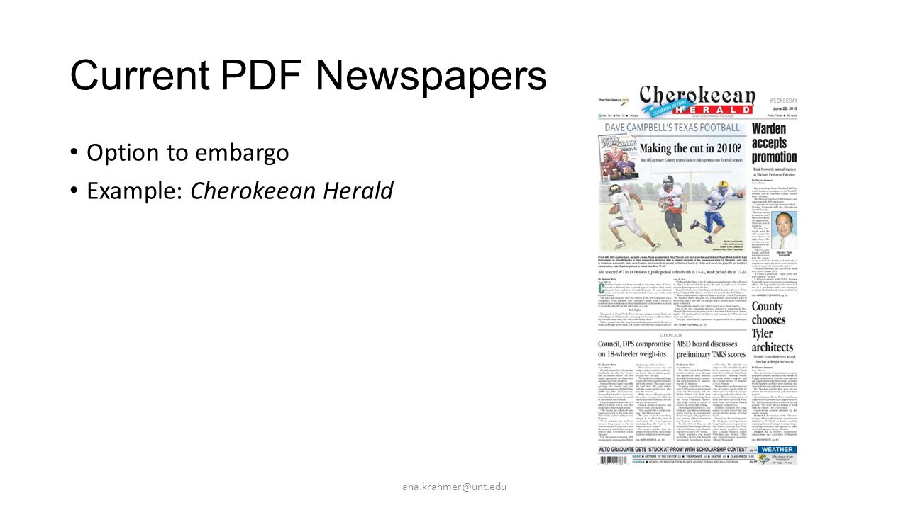 Option to embargo Example: Cherokeean Herald ana.krahmer@unt.edu