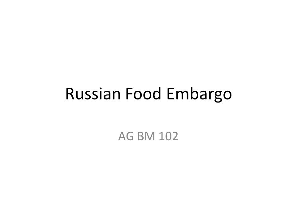 Russian Food Embargo AG BM 102