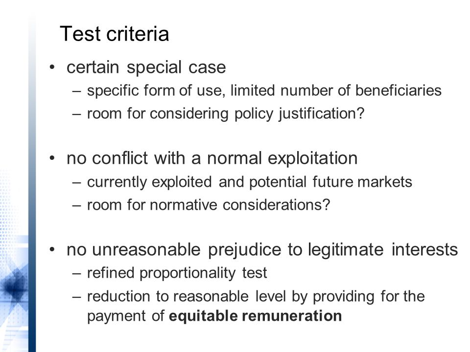 certain special case –specific form of use, limited number of beneficiaries –room for considering policy justification.