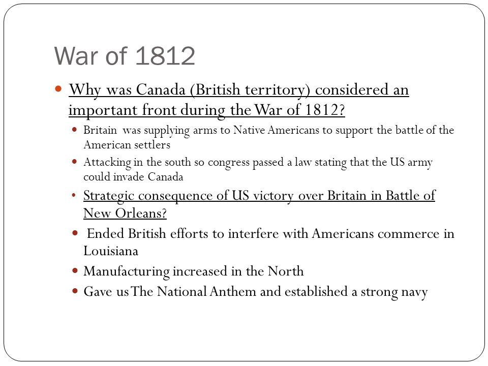 More War of 1812 How was the War of 1812 advantageous to Americans.