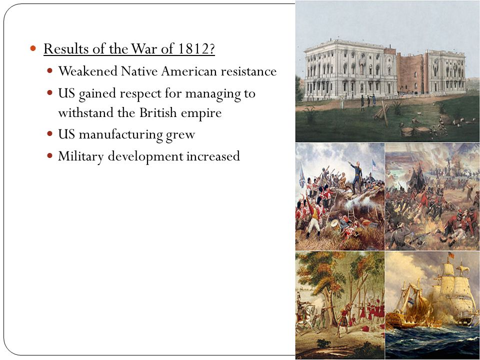Results of the War of 1812.