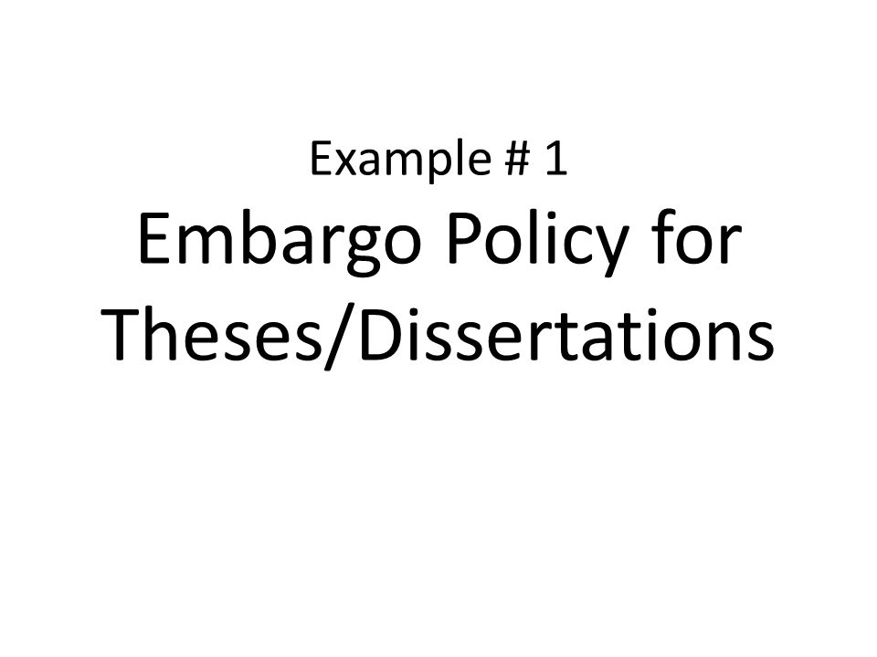Example # 1 Embargo Policy for Theses/Dissertations