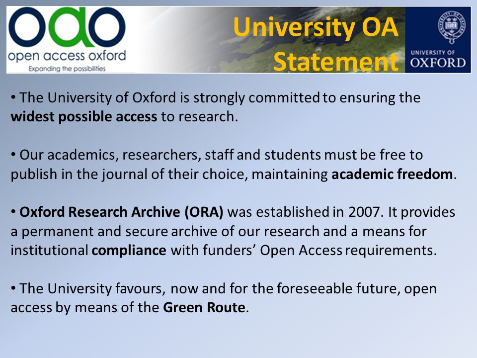 The University of Oxford is strongly committed to ensuring the widest possible access to research. Our academics, researchers, staff and students must
