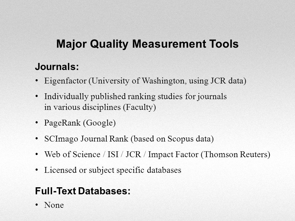 Journals: Eigenfactor (University of Washington, using JCR data) Individually published ranking studies for journals in various disciplines (Faculty)