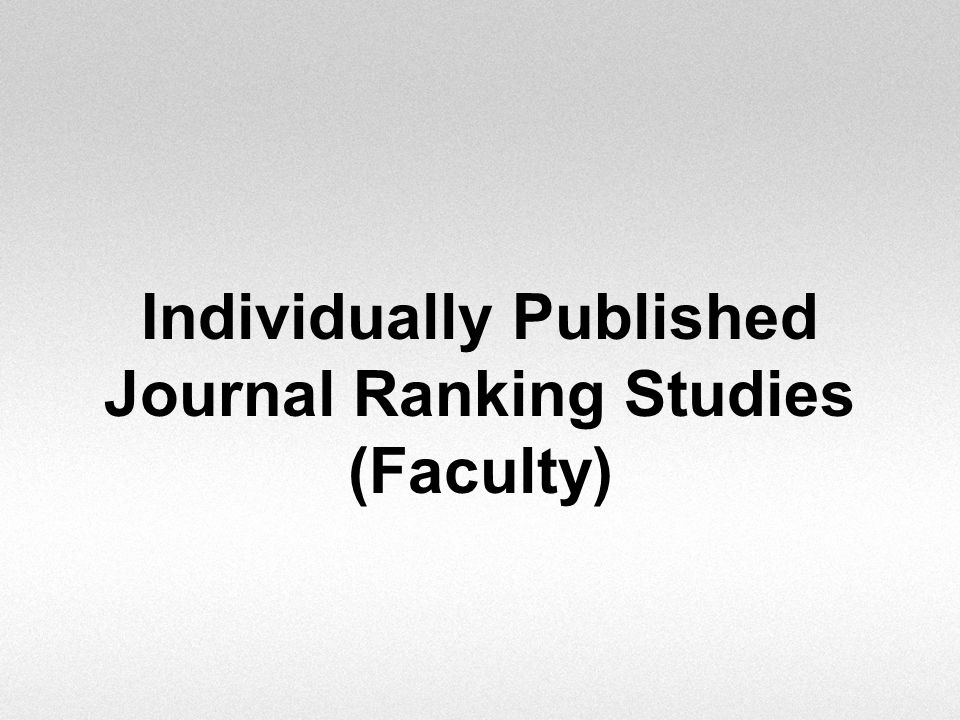 Individually Published Journal Ranking Studies (Faculty)