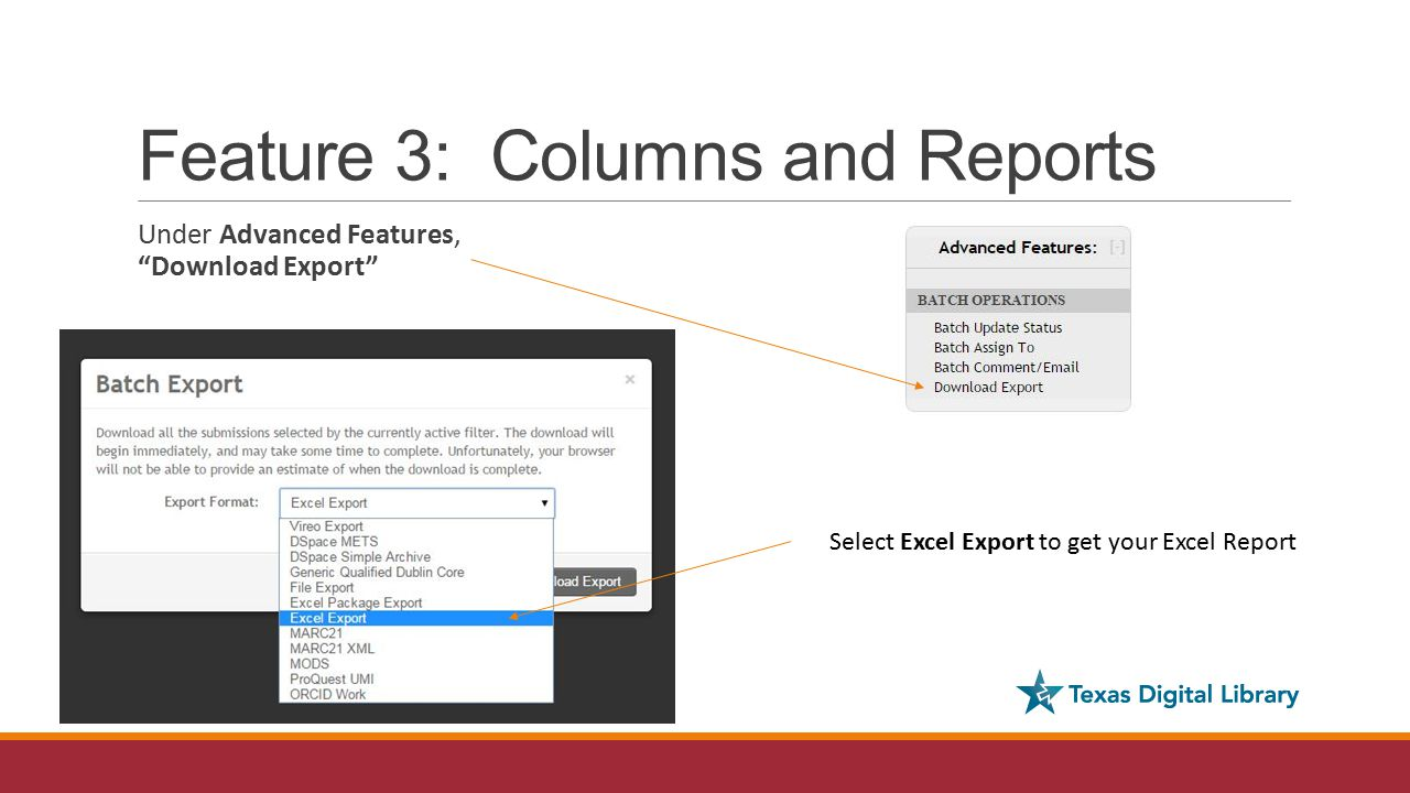 Feature 3: Columns and Reports Under Advanced Features, Download Export Select Excel Export to get your Excel Report