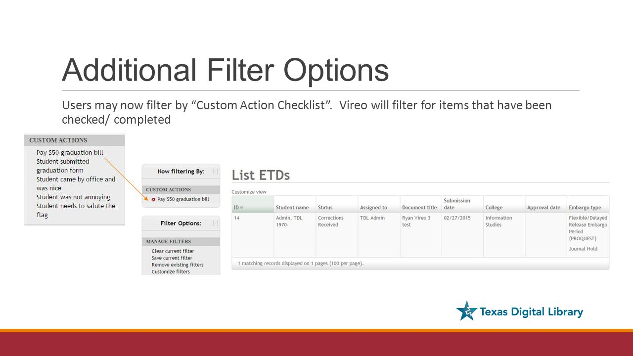 Additional Filter Options Users may now filter by Custom Action Checklist .