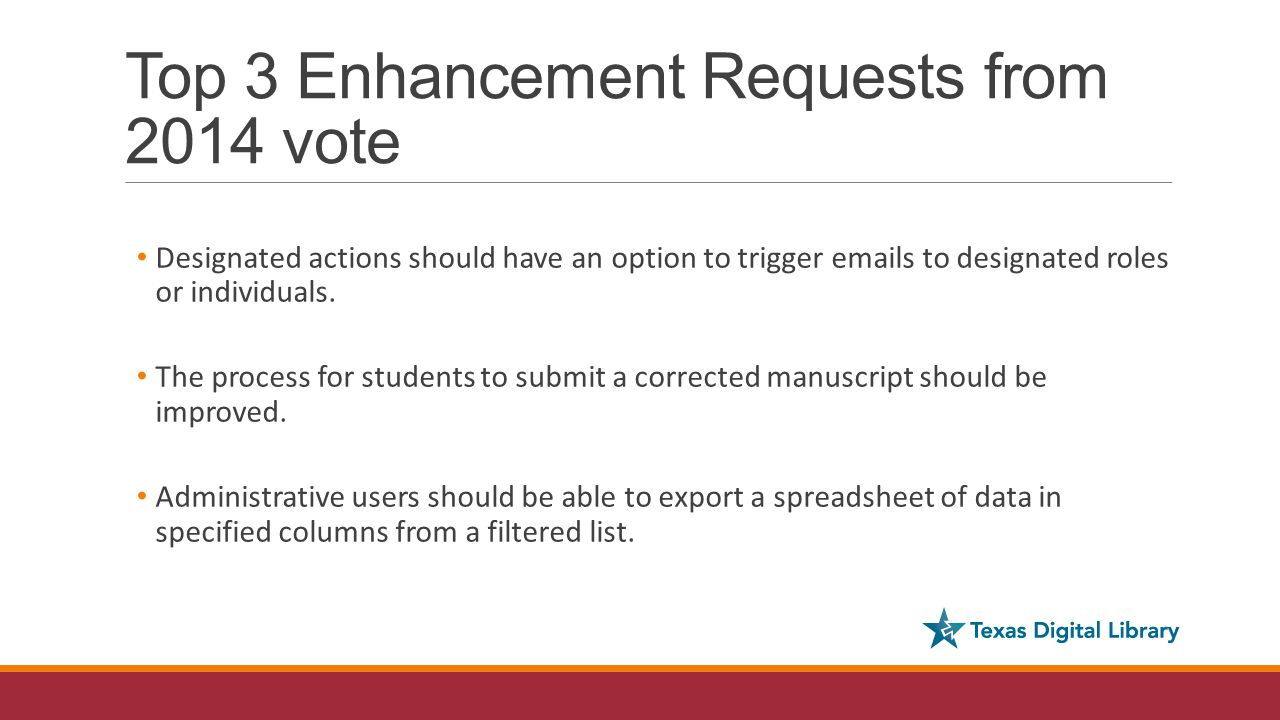 Top 3 Enhancement Requests from 2014 vote Designated actions should have an option to trigger emails to designated roles or individuals.