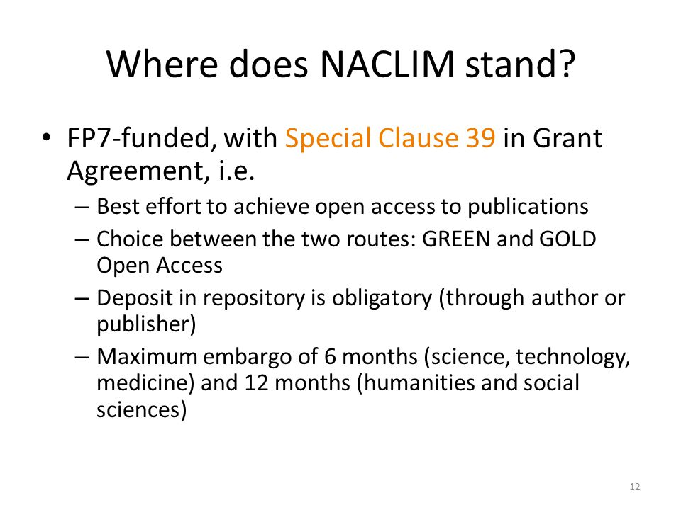 Where does NACLIM stand.FP7-funded, with Special Clause 39 in Grant Agreement, i.e.