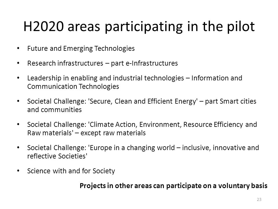 H2020 areas participating in the pilot Future and Emerging Technologies Research infrastructures – part e-Infrastructures Leadership in enabling and i