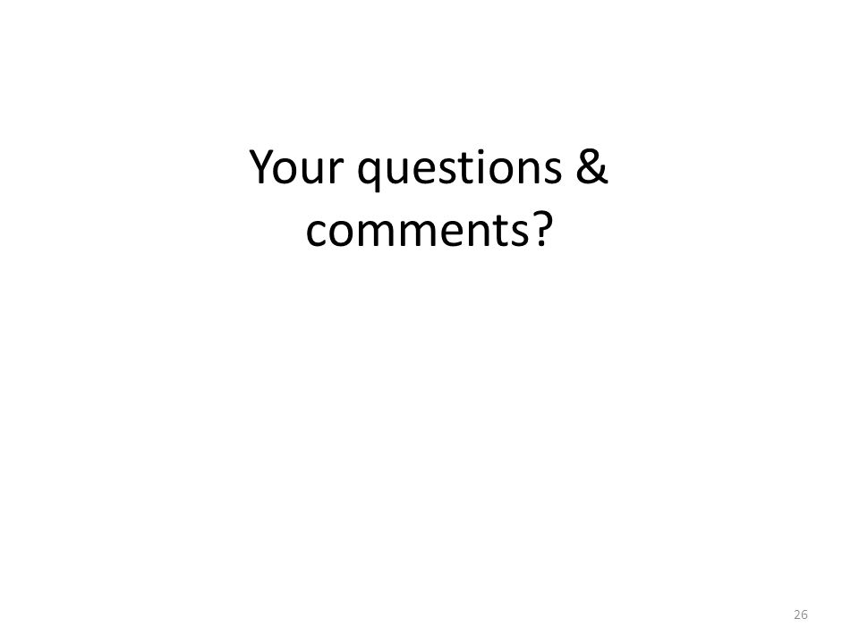 Your questions & comments 26