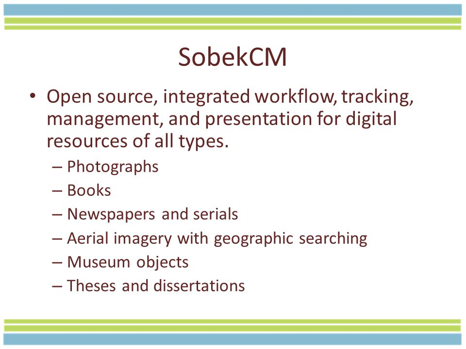 SobekCM Open source, integrated workflow, tracking, management, and presentation for digital resources of all types.