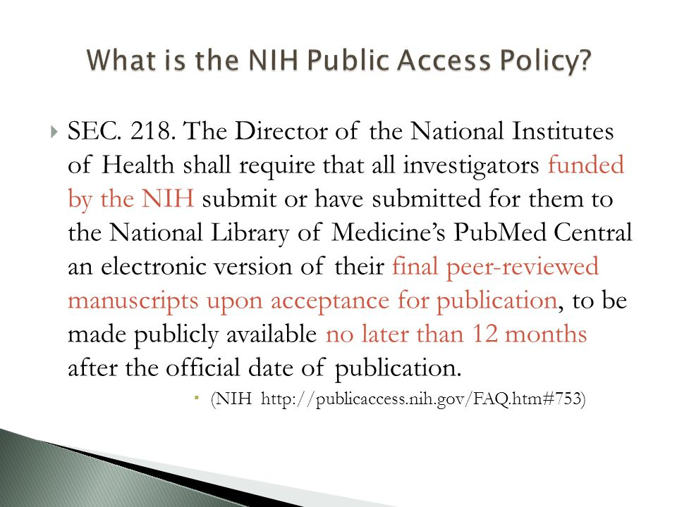  SEC. 218. The Director of the National Institutes of Health shall require that all investigators funded by the NIH submit or have submitted for them