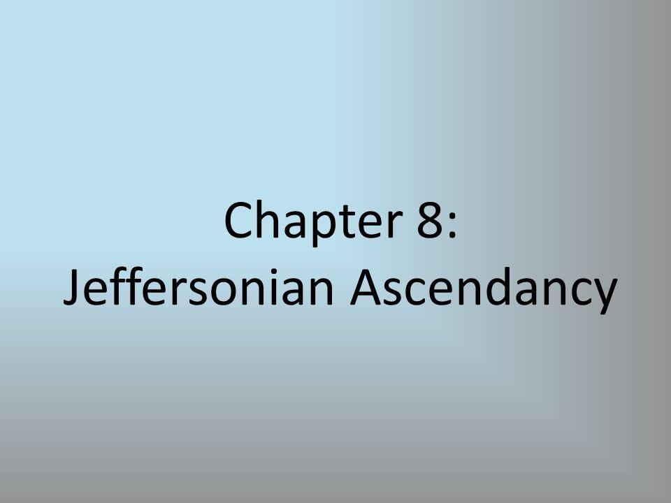 Chapter 8: Jeffersonian Ascendancy