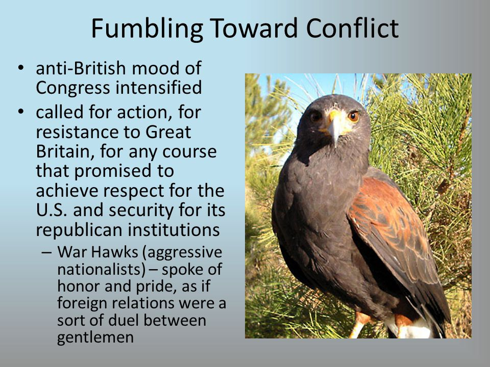 Fumbling Toward Conflict anti-British mood of Congress intensified called for action, for resistance to Great Britain, for any course that promised to achieve respect for the U.S.