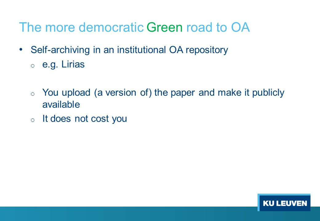 The more democratic Green road to OA Self-archiving in an institutional OA repository o e.g.