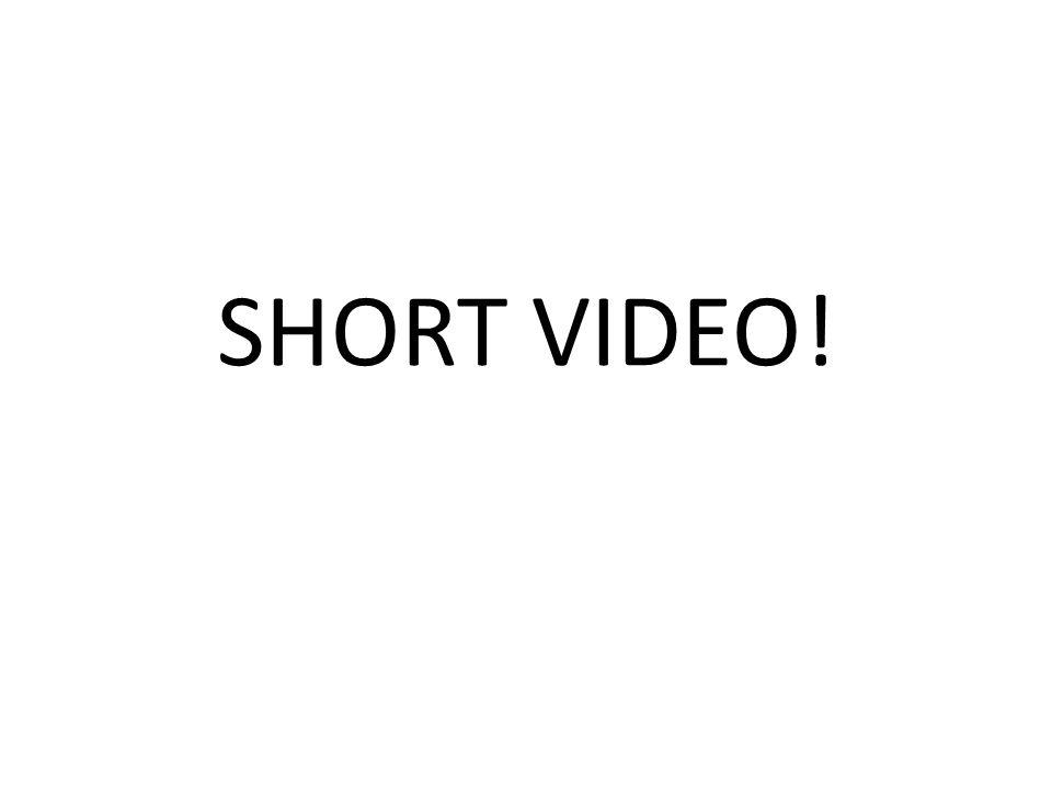 SHORT VIDEO!