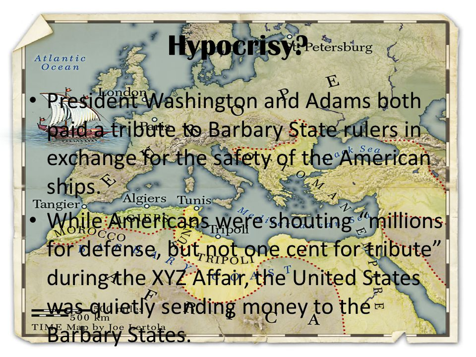 Declaring War The US had paid the Barbary States almost $2 million dollars by the time Jefferson became president.