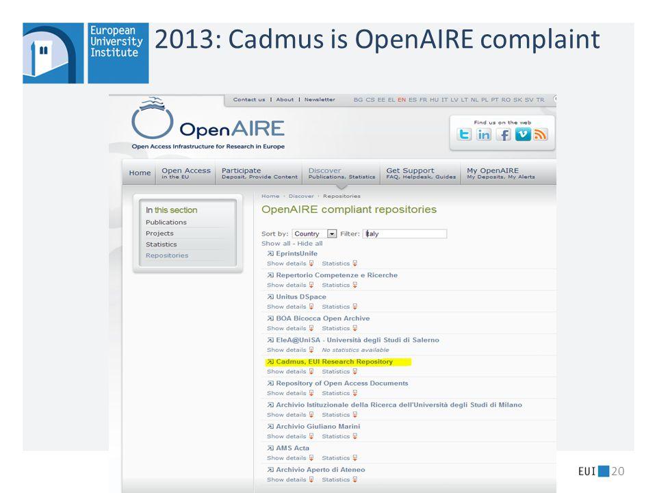 2013: Cadmus is OpenAIRE complaint 20
