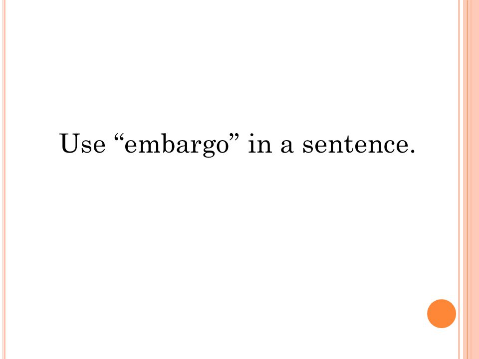 Use embargo in a sentence.