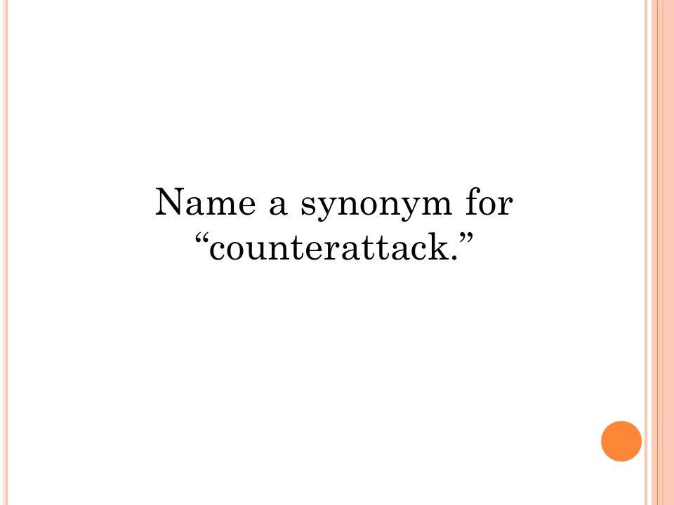 Name a synonym for counterattack.