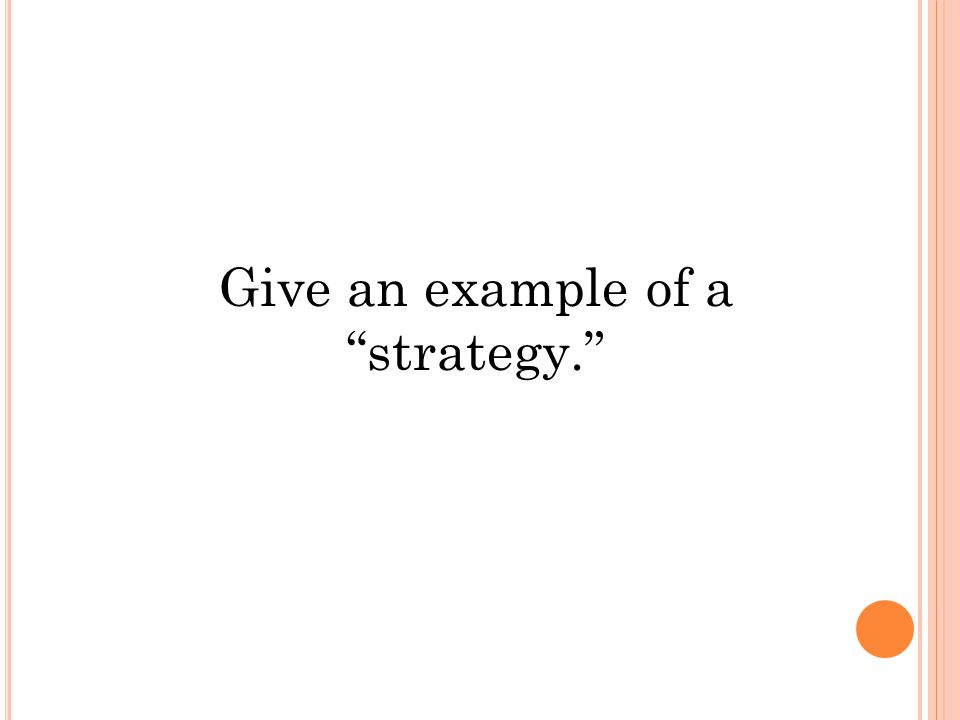 Give an example of a strategy.