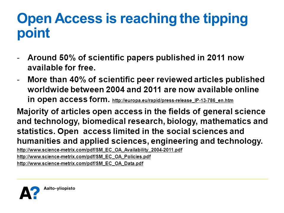 Open Access is reaching the tipping point -Around 50% of scientific papers published in 2011 now available for free.