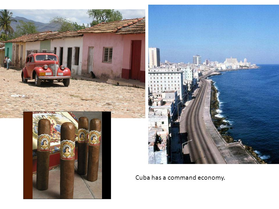 Cuba has a command economy.