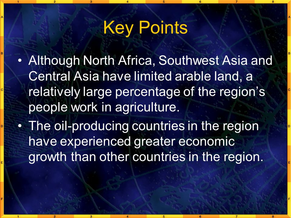 Key Points Although North Africa, Southwest Asia and Central Asia have limited arable land, a relatively large percentage of the region's people work in agriculture.