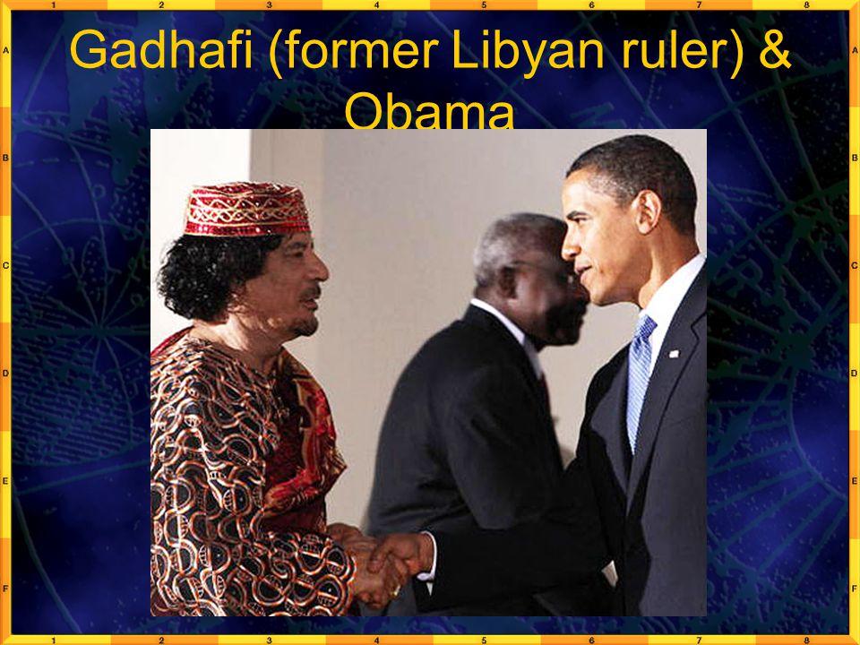 Gadhafi (former Libyan ruler) & Obama