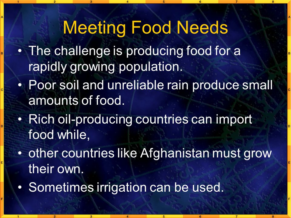 Meeting Food Needs The challenge is producing food for a rapidly growing population.