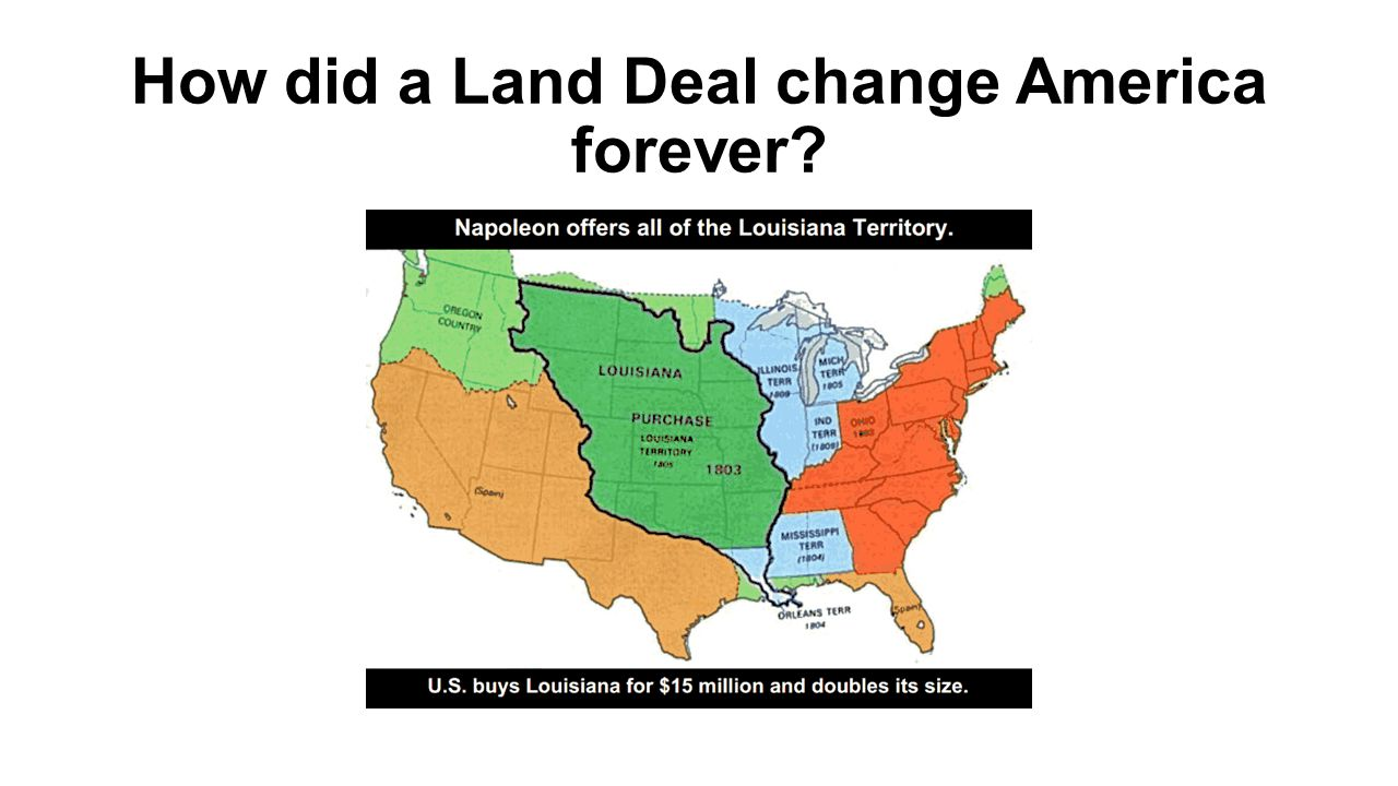 How did a Land Deal change America forever?