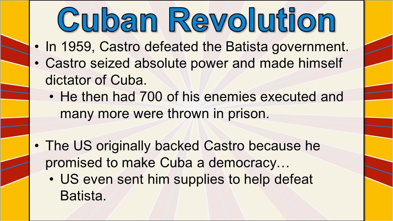 In 1959, Castro defeated the Batista government.