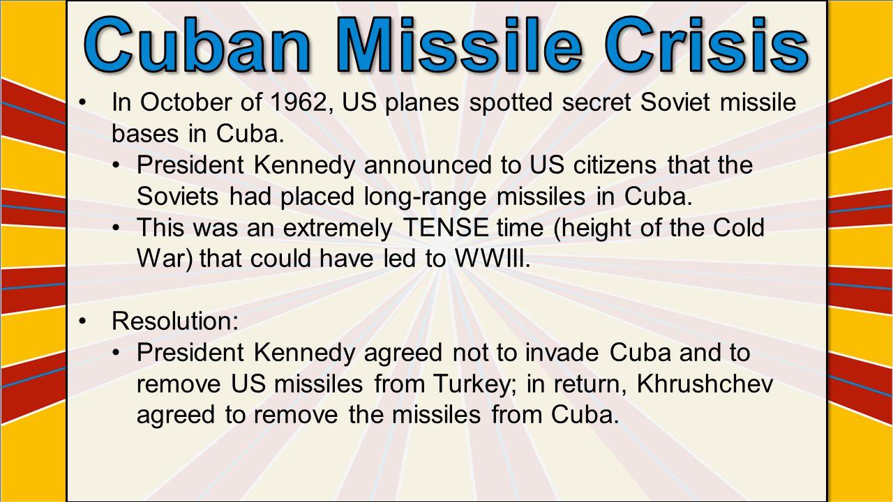 In October of 1962, US planes spotted secret Soviet missile bases in Cuba.