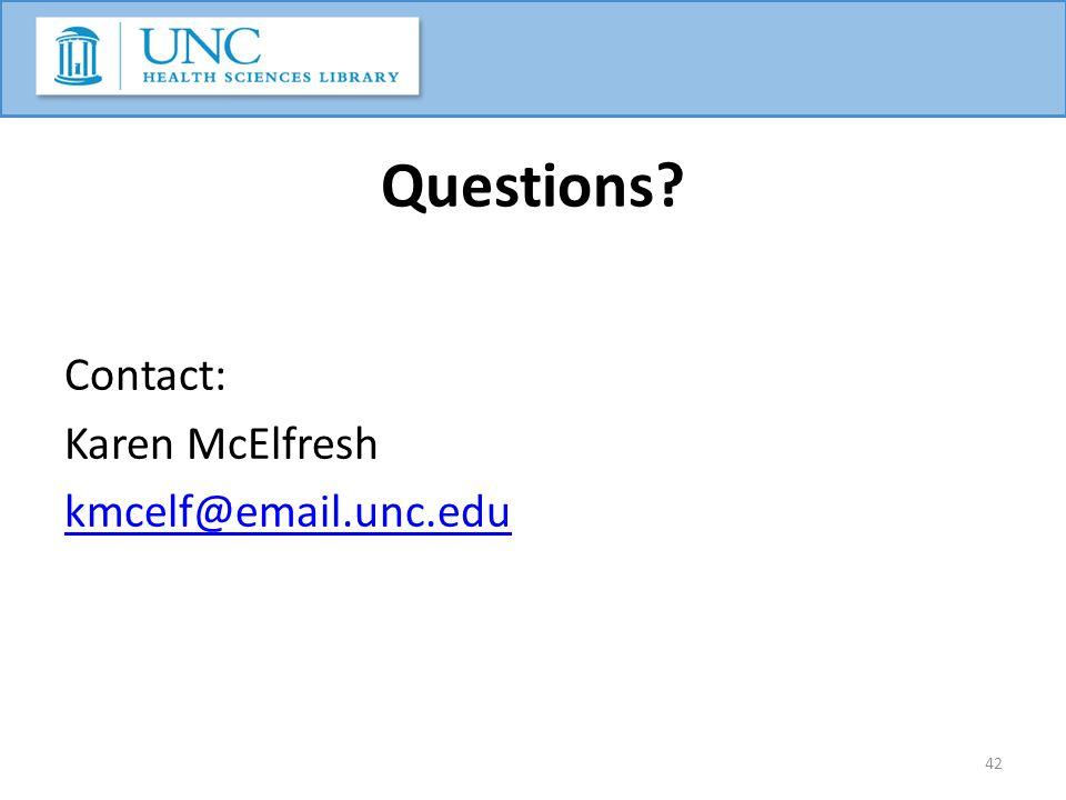 Questions Contact: Karen McElfresh kmcelf@email.unc.edu 42