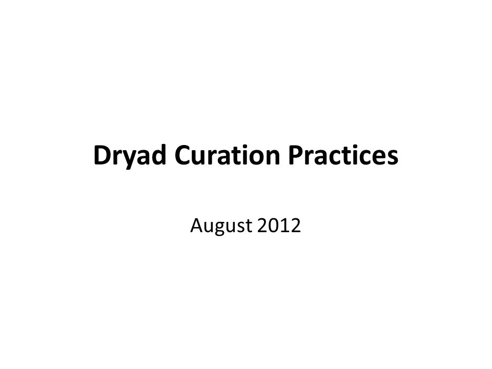 Dryad Curation Practices August 2012
