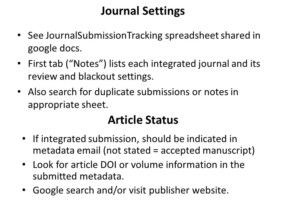 Journal Settings See JournalSubmissionTracking spreadsheet shared in google docs.